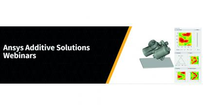 Webinar about additive manufacturing with ANSYS AM tools