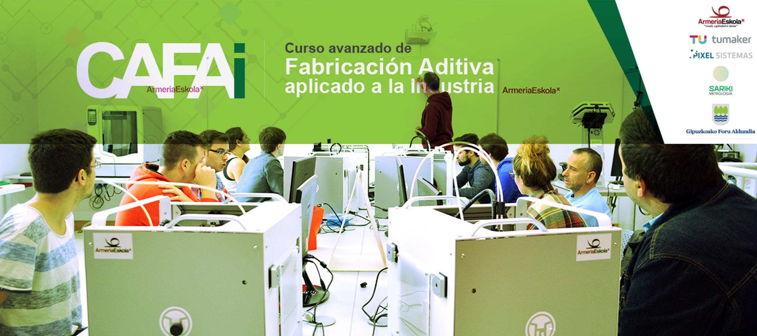 CAFAi, primera formación avanzada en Fabricación Aditiva aplicada a la Industria en el País Vasco